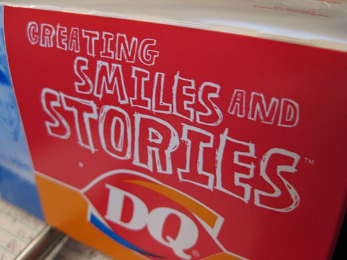 "Dairy Queen gets that it is about ""creating smiles and stories."" Photo by Becky McCray"