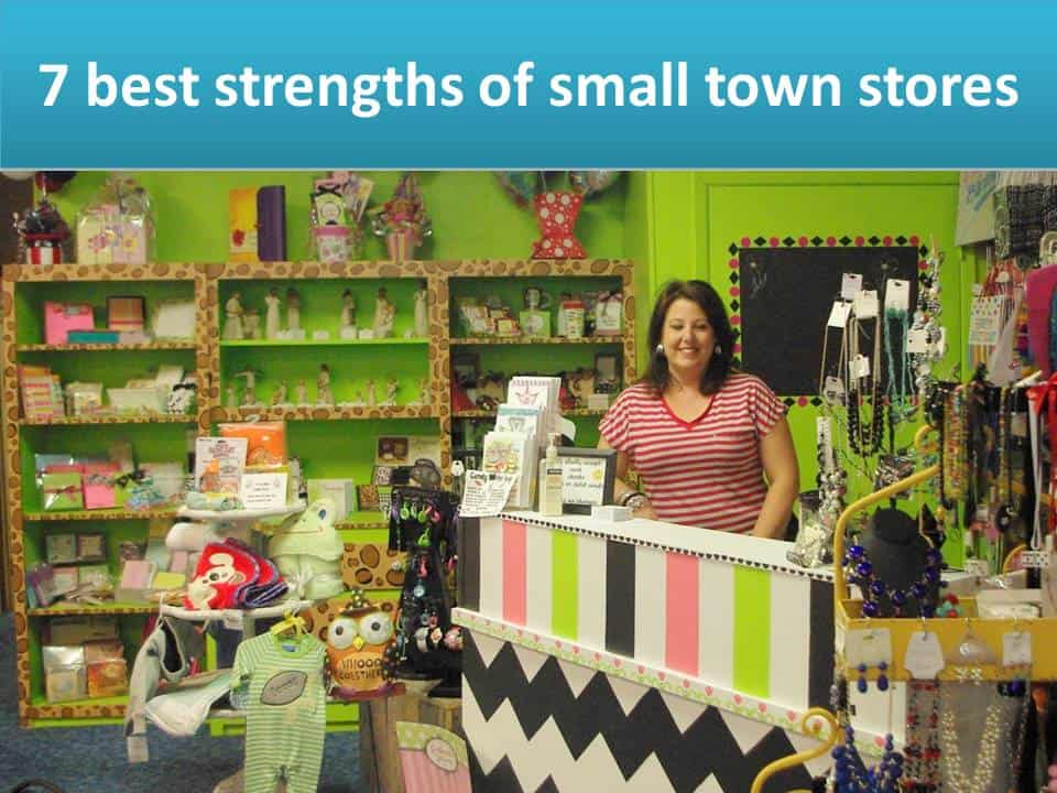7 Strengths of Small Town Businesses #4: More flexible